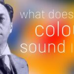 What Does Colour Sound Like (What Does Colour Sound Like? Kandinsky and Music)
