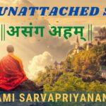 swami-sarvapriyananda (The Unattached Self    असंग अहम्    by Swami Sarvapriyananda)